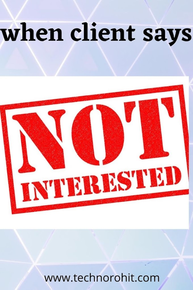 "Clients Say, ""I Am Not Interested."" And You Say ""..."""