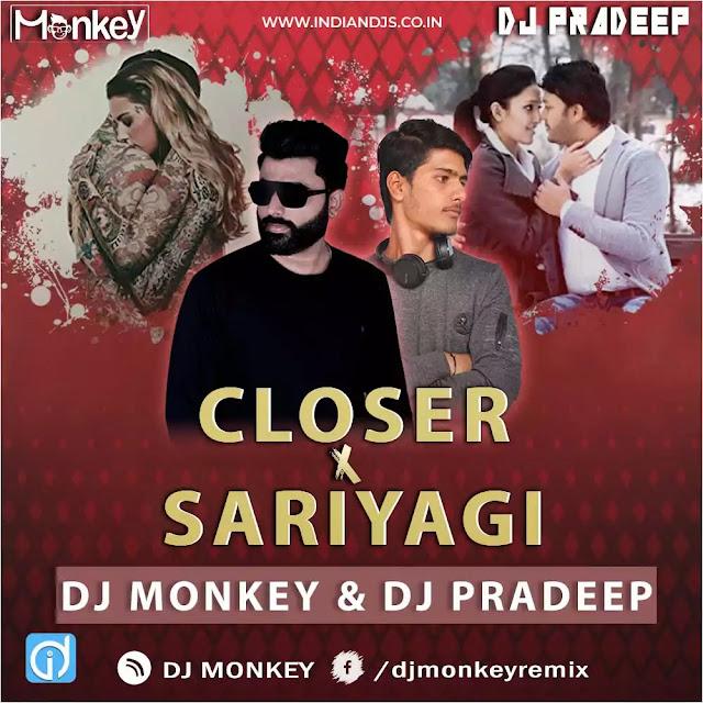Sariyaagi Nenapide X Closer DJ MONKEY DJ PRADEEP