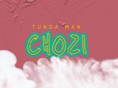 AUDIO | TundaMan – Chozi | Download new MP3