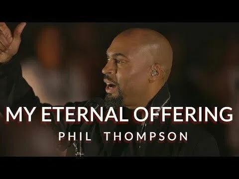My Eternal Offering - Phil Thompson