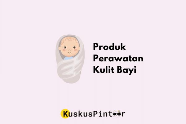 Produk Perawatan Kulit Bayi Baru Lahir