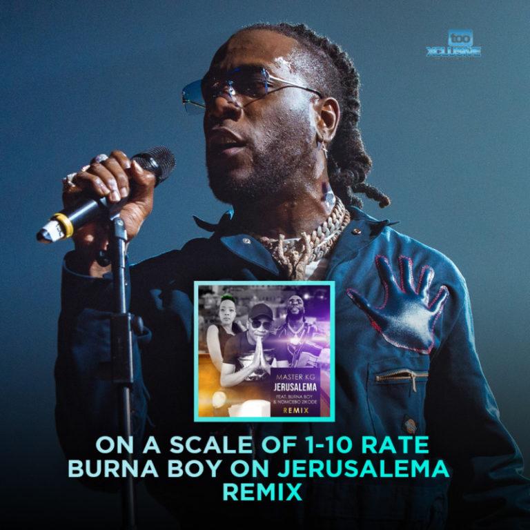 "On A Scale Of 1-10, Rate Burna Boy On ""Jerusalema Remix"" #Arewapublisize"