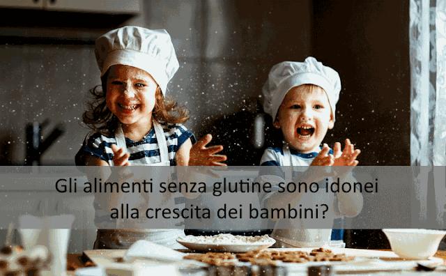 Gli alimenti senza glutine sono idonei alla crescita dei bambini?