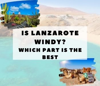 IS LANZAROTE WINDY? Least windy canary island