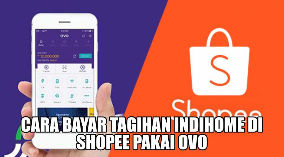 Cara Bayar Tagihan IndiHome di Shopee Pakai OVO