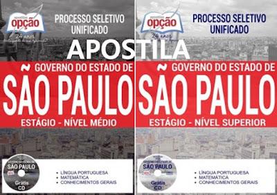 Apostilas Processo Seletivo Unificado Governo do Estado de São Paulo: Estágio de Nível Médio e Nível Superior.