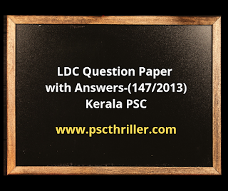 Kerala PSC - LDC Question Paper with Answer Key (147/2013)