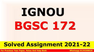 BGSC 172 Solved Assignment 2021-22