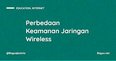 Perbedaan Keamanan Jaringan Wireless