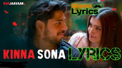 Kinna Sona Lyrics - Jubin Nautiyal Marjaavaan in Hindi