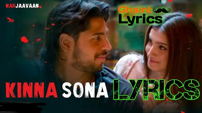 Kinna Sona Lyrics - Jubin Nautiyal Marjaavaan in Hindi