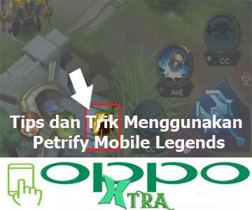 Tips dan Trik Menggunakan Petrify Mobile Legends