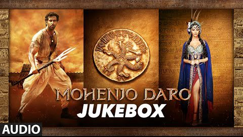 Mohenjo-Daro-Movie-Full-Audio-Songs-Jukebox