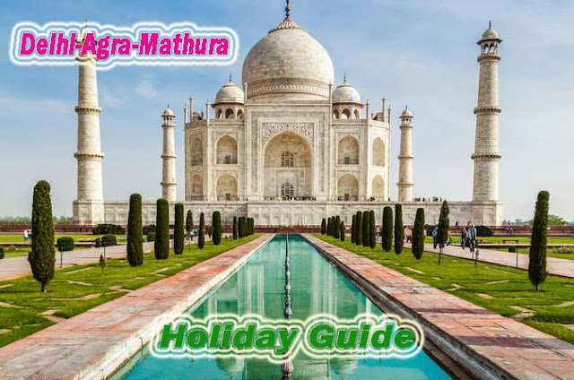 Top 3 India Places Tour Guide in Delhi-Agra-Mathura