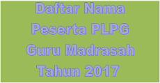 Daftar Nama Calon Peserta PLPG Guru Madrasah Tahun 2017