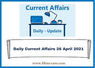 Daily Current Affairs 26 April 2021
