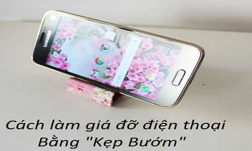 cach lam gia do dien thoai bang kep buom
