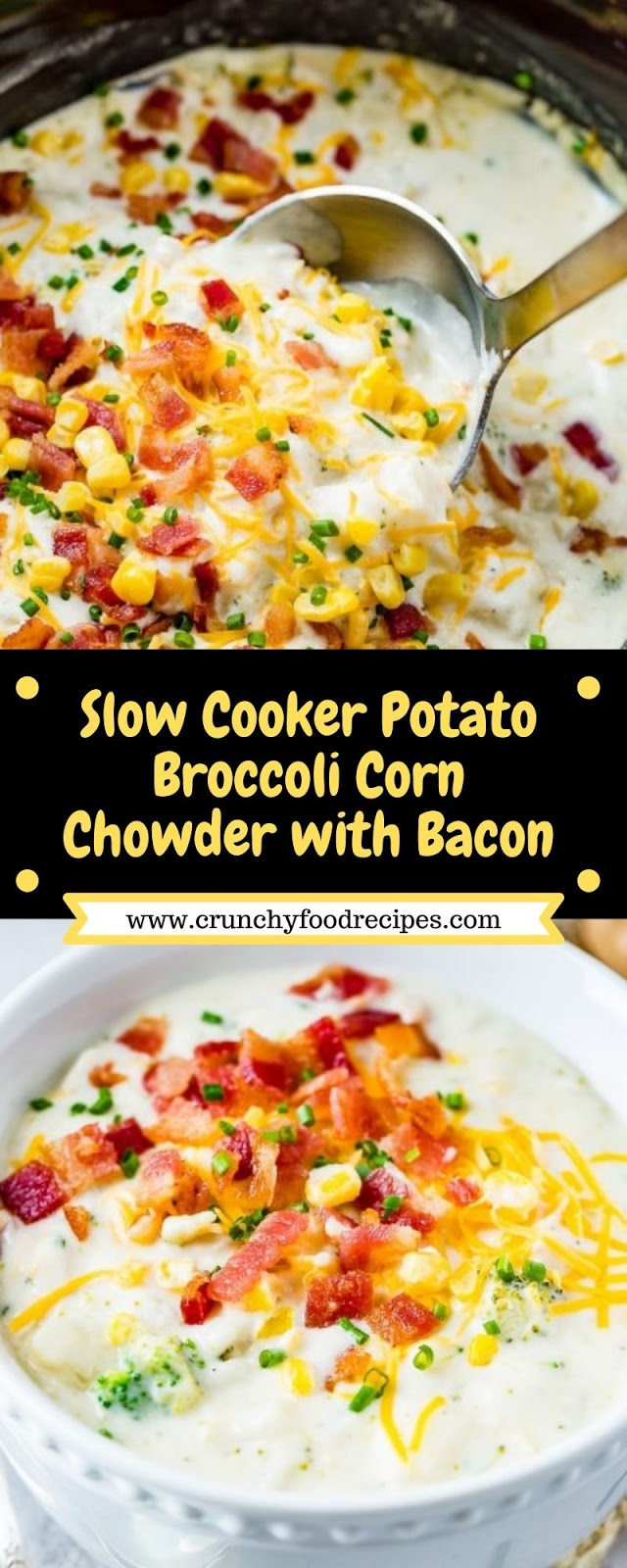 Slow Cooker Potato Broccoli Corn Chowder with Bacon