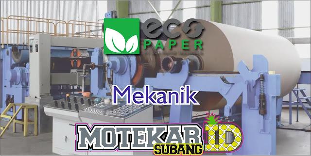 Info Loker Mekanik PT.Eco Paper Indonesia Juni 2019