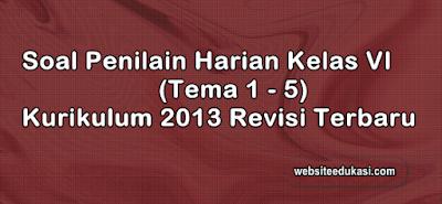 Soal PH Kelas 6 Semester 1 Kurikulum 2013 Revisi 2019