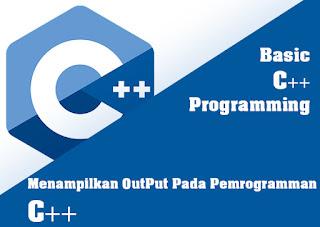 menampilkan output pada c++