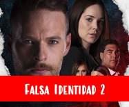 Falsa Identidad 2 Capítulo 18 Online