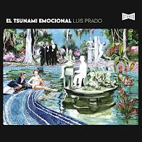 LUIS PRADO - El tsunami emocional  (Álbum)