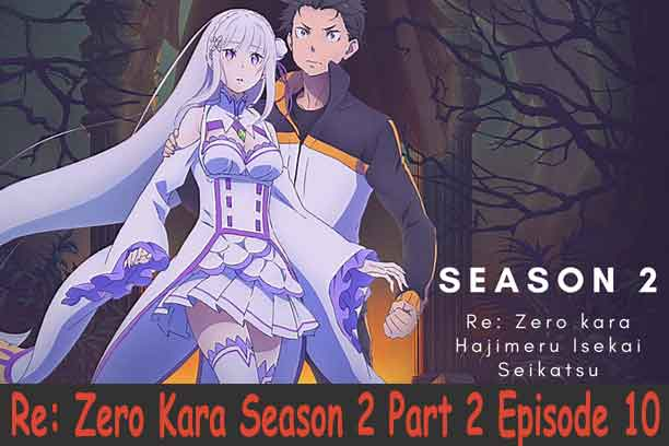 Re: Zero Kara Season 2 Part 2 Episode 10
