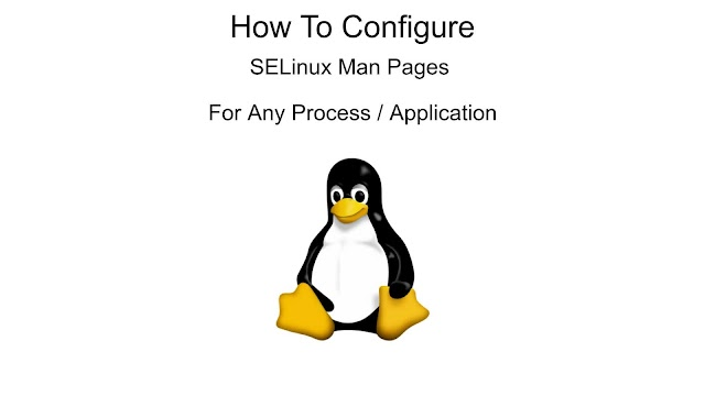 How To Configure SELinux Policy  Man Pages For Any Process or Application