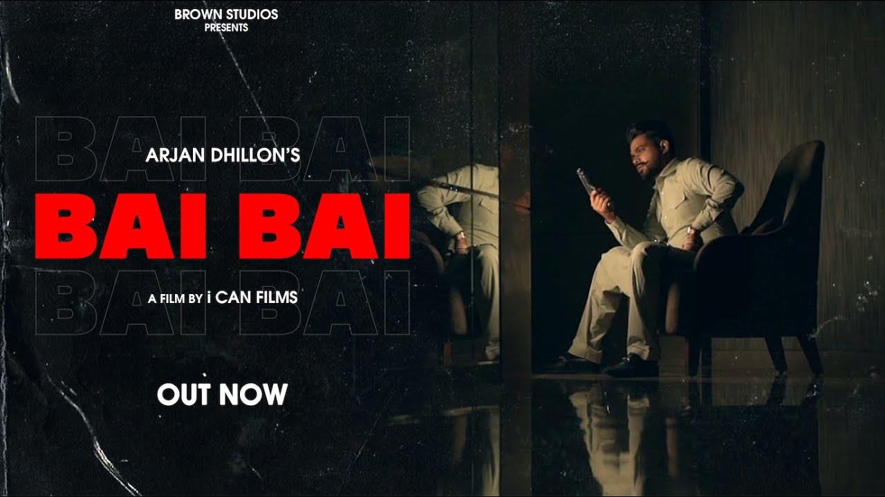 Bai Bai Lyrics Arjan Dhillon