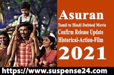 Dhanush Tamil to Hindi Dubbed Movie Asuran (2021) confirm release Update