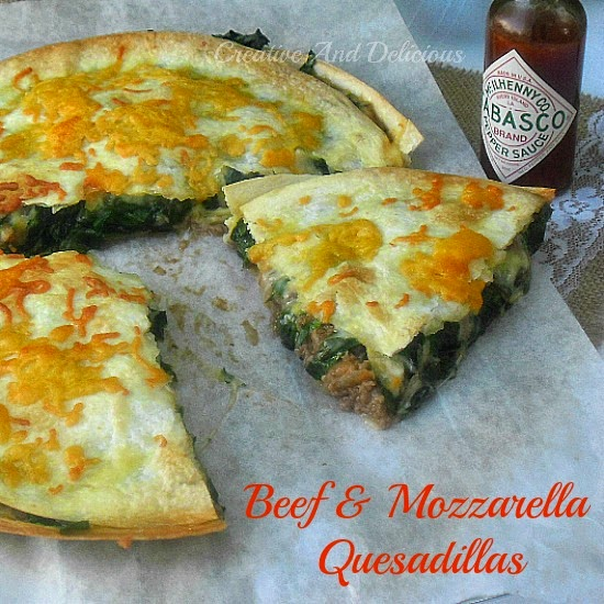 Beef and Mozzarella Quesadillas ~ delicious dinner or great lunch idea! #Quesadillas #QuickDinner #Lunch