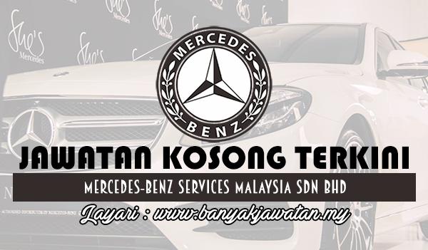 Jawatan Kosong 2017 di Mercedes-Benz Services Malaysia Sdn Bhd www.banyakjawatan.my