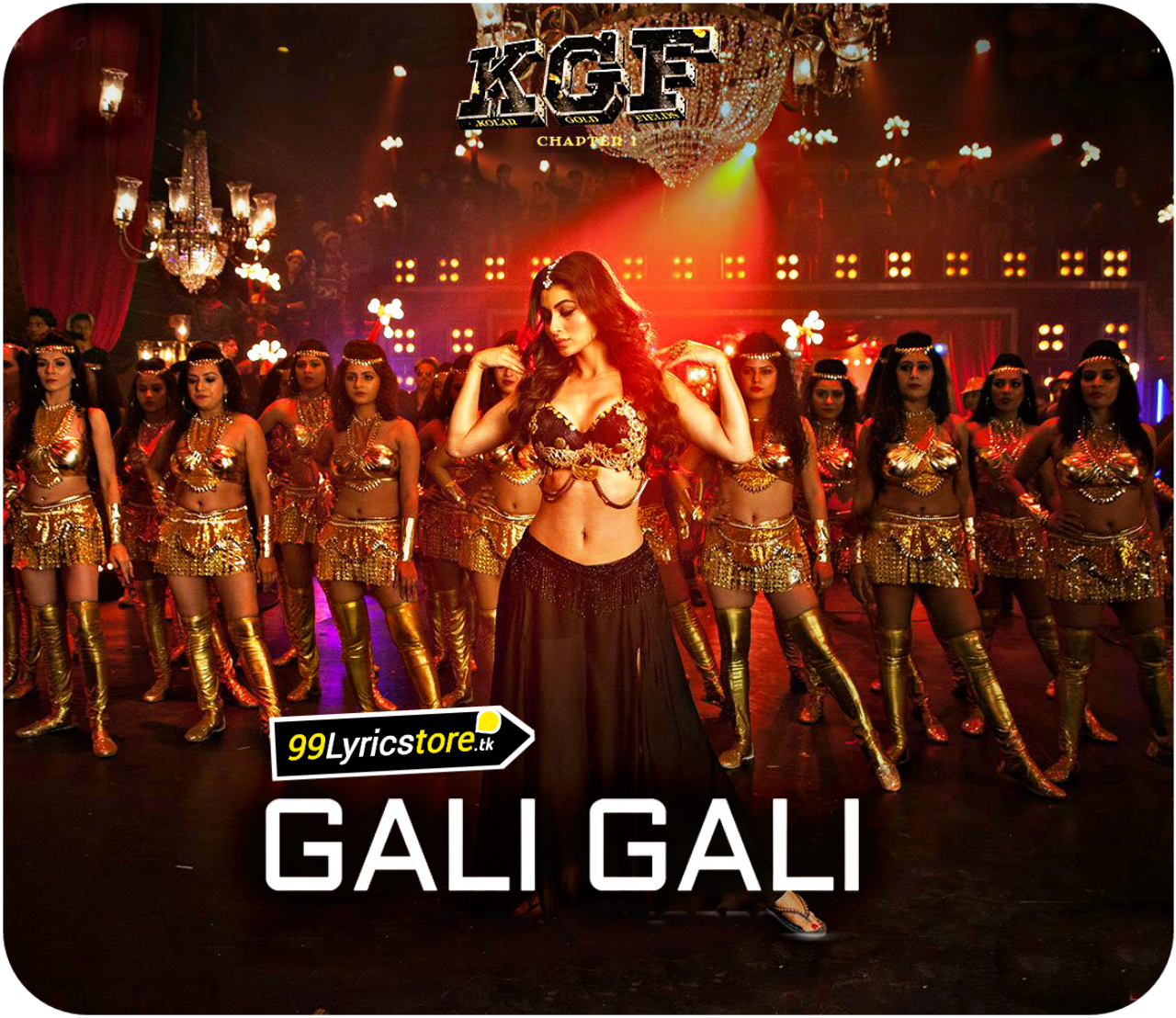 Gali Gali Song , KGF Chapter 1 Song Lyrics, KGF Chapter 1 Gali Gali Song Lyrics 2018, Mouni Roy Song Gali Gali Song Lyrics 2018