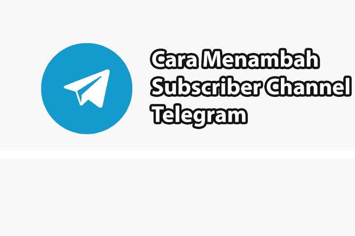 Cara Menambah Subscriber Channel Telegram 100% Organik