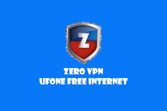 Zero VPN Premium apk | Ufone Free Internet in Pakistan
