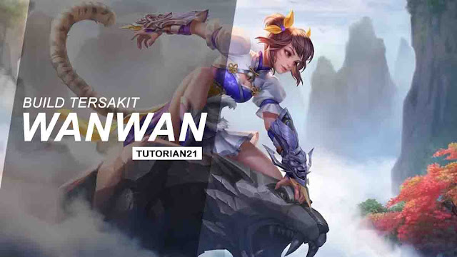 Build wanwan mobile legends tersakit