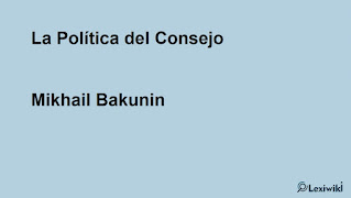 La Política del ConsejoMikhail Bakunin