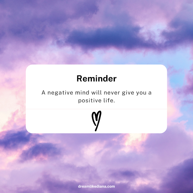 8. A negative mind will never give you a positive life.