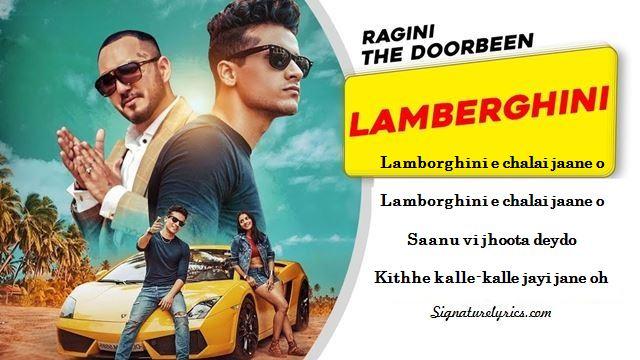 Lamborghini chalai Jande ho Lyrics - The DOORBEEN Ft Ragini