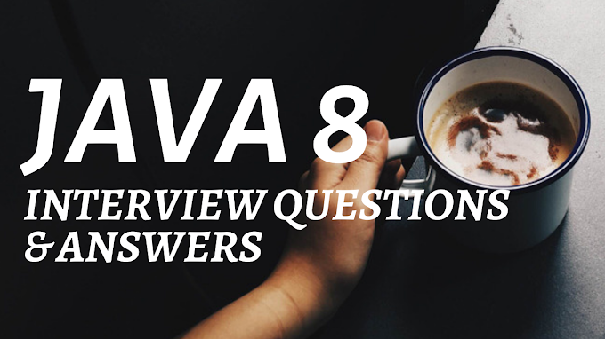Top Java 8 Interview Questions and Answers - PLM Developer