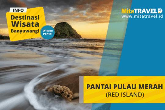 Info Lengkap Wisata Pantai Pulau Merah Red Island Banyuwangi di MitaTRAVEL