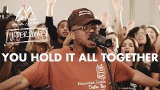 LYRICS: You Hold It All Together - Maverick City | UPPERROOM
