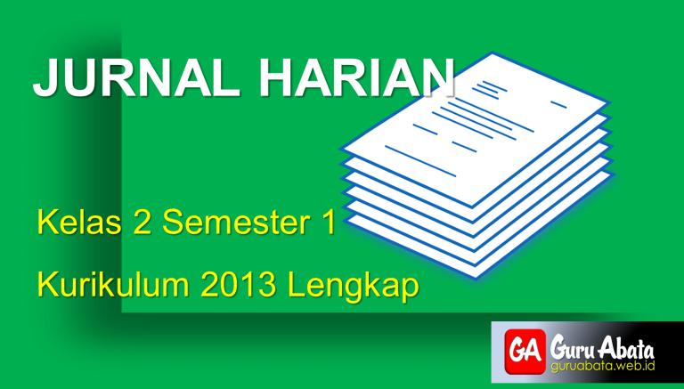 Download Jurnal Harian Kelas 2 Semester 1 Kurikulum 2013 Lengkap