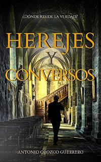 Herejes y Conversos - Antonio Orozco Guerrero