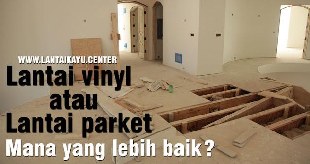 Perbandingan lantai vinyl dan parket