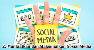 Manfaatkan dan Maksimalkan Sosial Media merupakan salah satu cara mudah untuk mendapatkan pelanggan baru