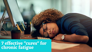 7 effective cures for chronic fatigue