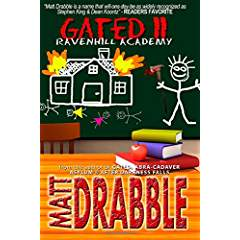 https://www.amazon.com/Gated-II-Ravenhill-Academy-2/dp/1500151033/ref=sr_1_2?s=books&ie=UTF8&qid=1477171055&sr=1-2&keywords=matt+drabble+gated