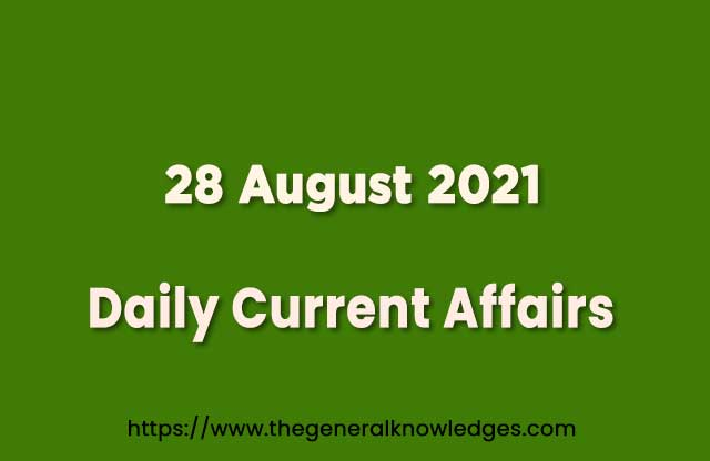 28 August 2021 Current Affairs Question and Answer in Hindi